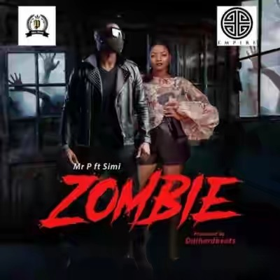 Mr P Zombie Ft Simi Mp3 Lyrics Video Download New Song
